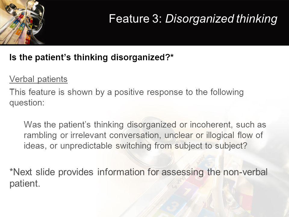Feature 3: Disorganized thinking