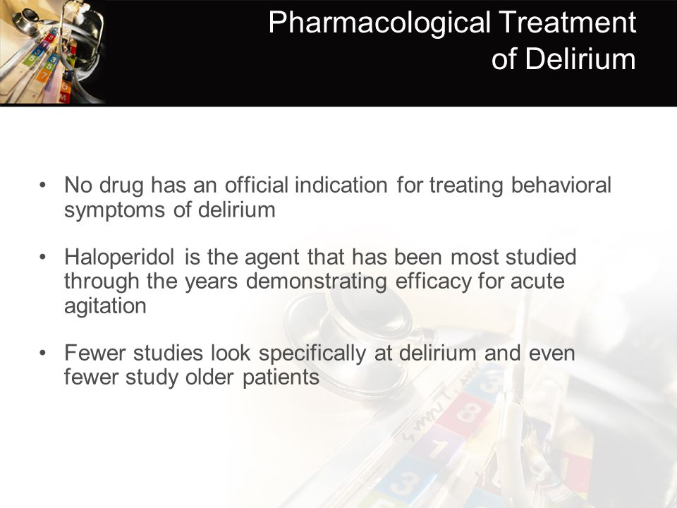 Pharmacological Treatment of Delirium
