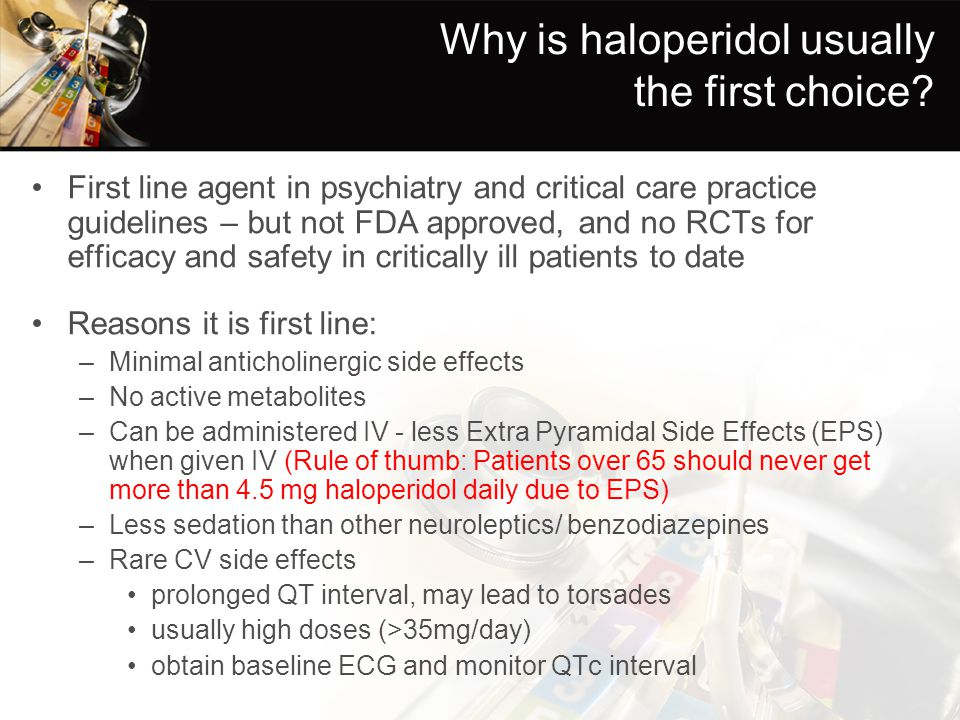 Why is haloperidol usually the first choice