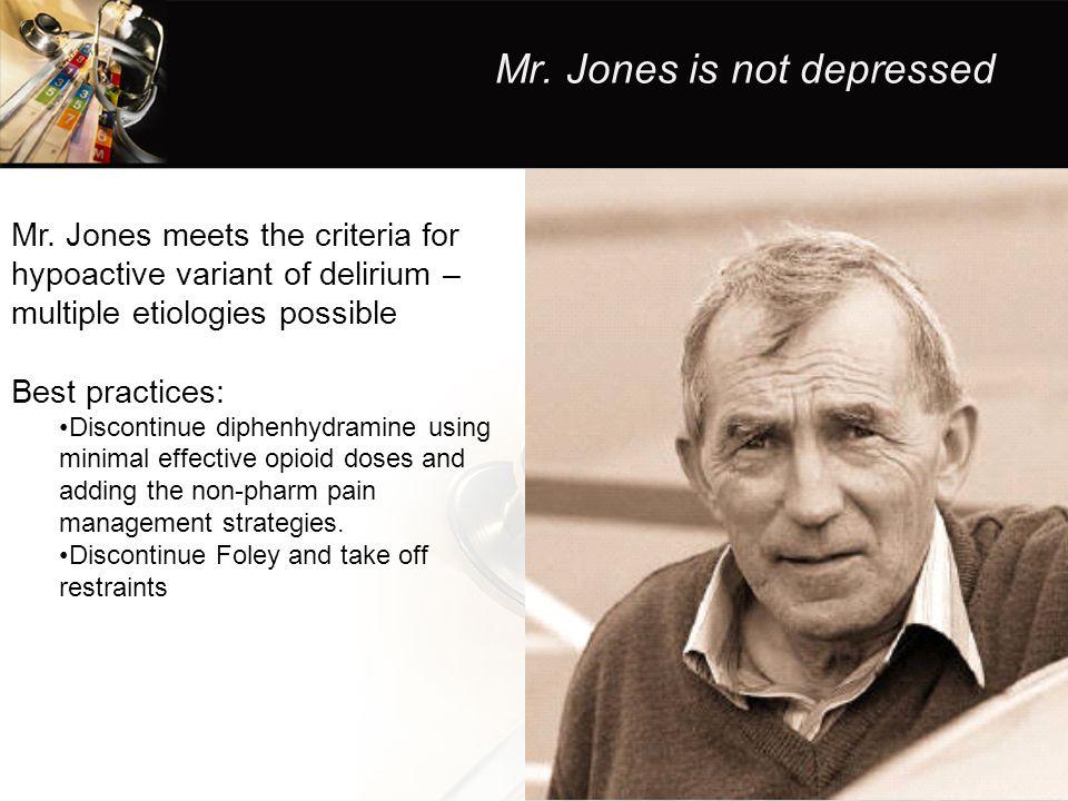 Mr. Jones is not depressed