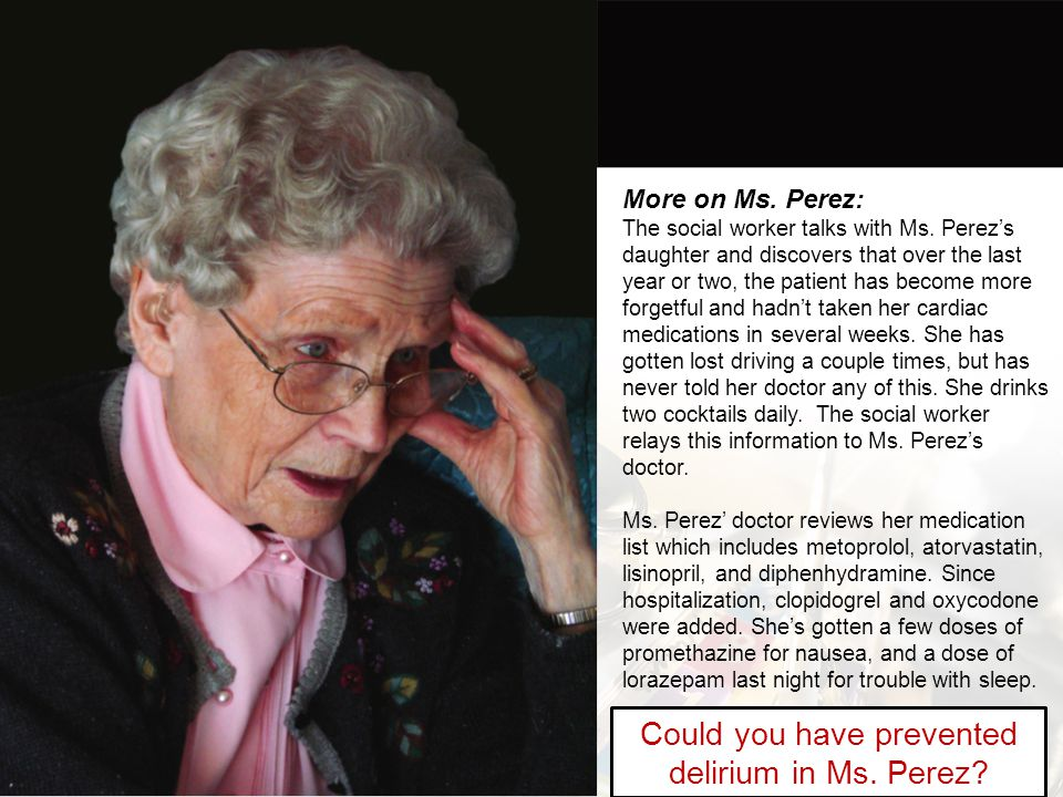 Could you have prevented delirium in Ms. Perez