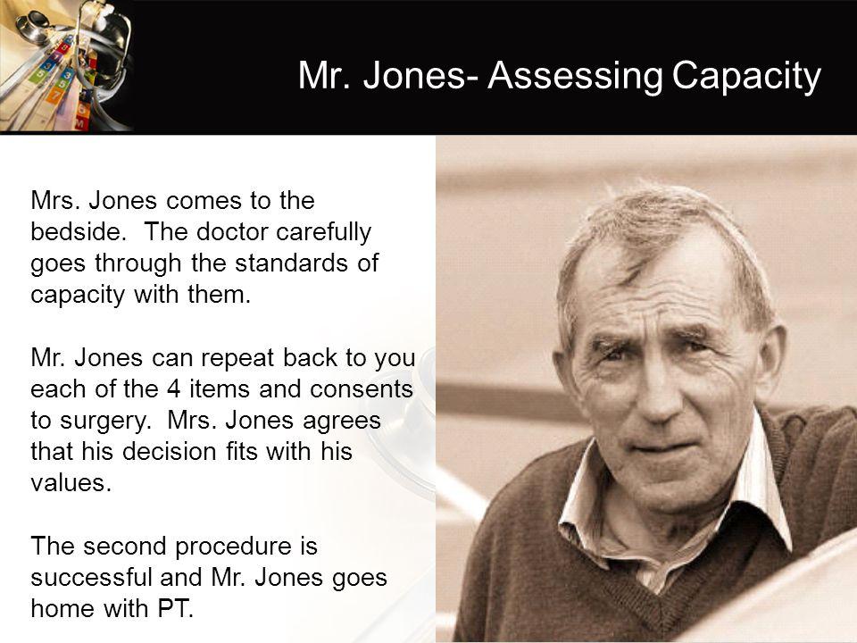 Mr. Jones- Assessing Capacity