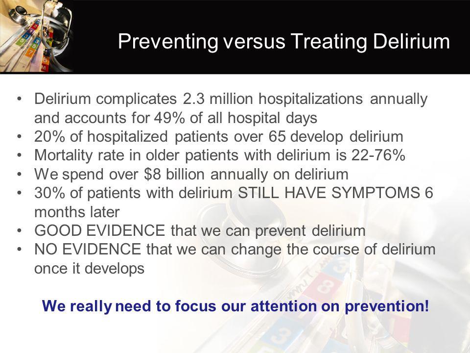 Preventing versus Treating Delirium