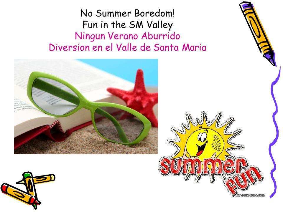 No Summer Boredom! Fun in the SM Valley Ningun Verano Aburrido Diversion en el Valle de Santa Maria