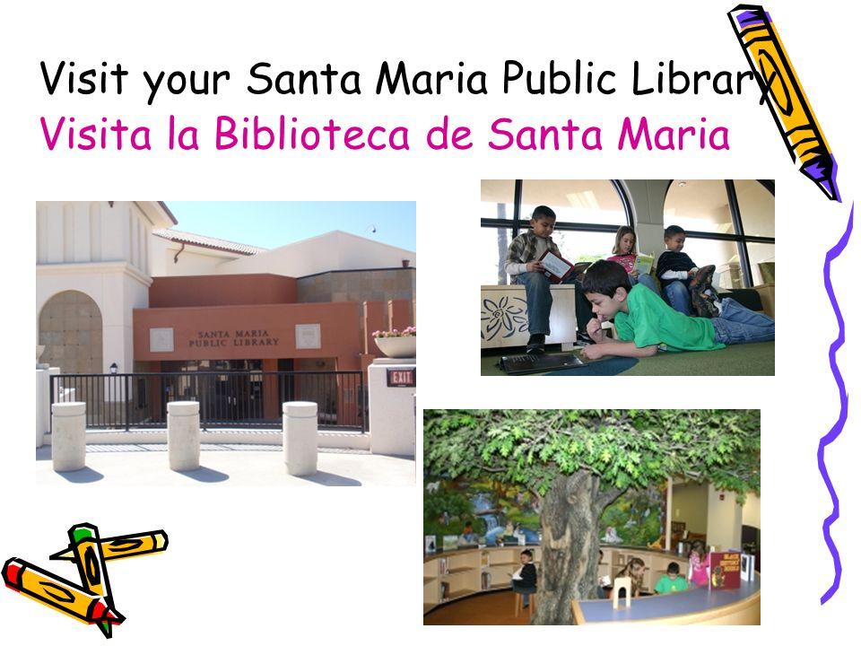 Visit your Santa Maria Public Library Visita la Biblioteca de Santa Maria