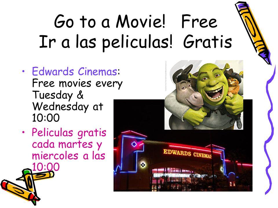 Go to a Movie! Free Ir a las peliculas! Gratis
