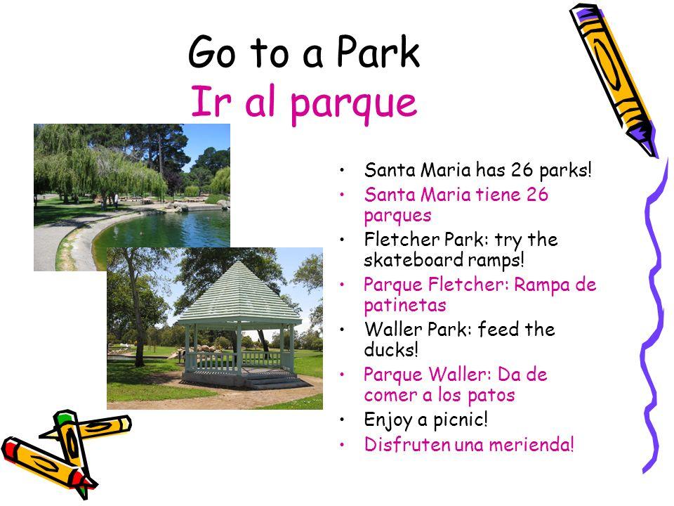 Go to a Park Ir al parque Santa Maria has 26 parks!