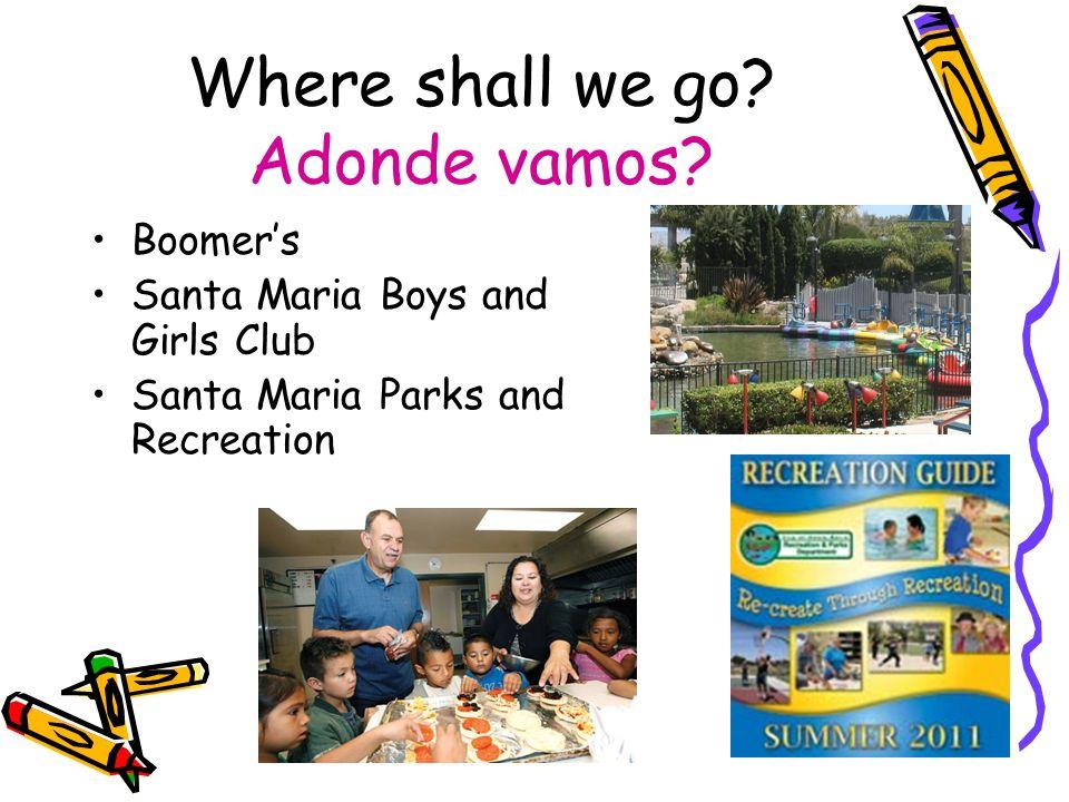 Where shall we go Adonde vamos