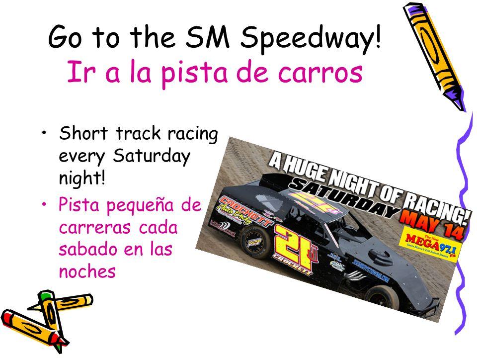 Go to the SM Speedway! Ir a la pista de carros