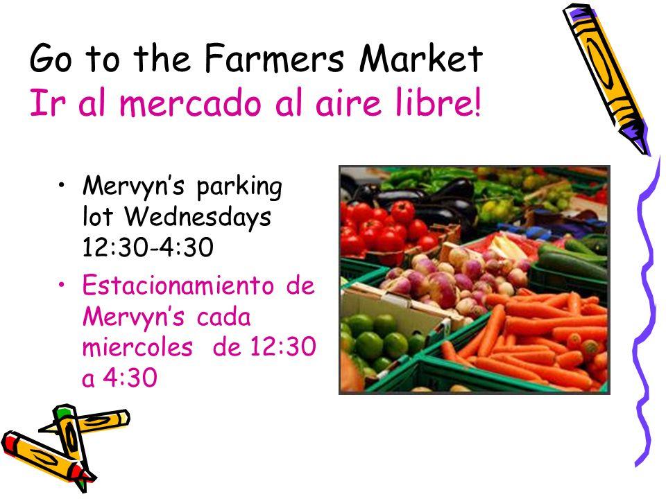 Go to the Farmers Market Ir al mercado al aire libre!