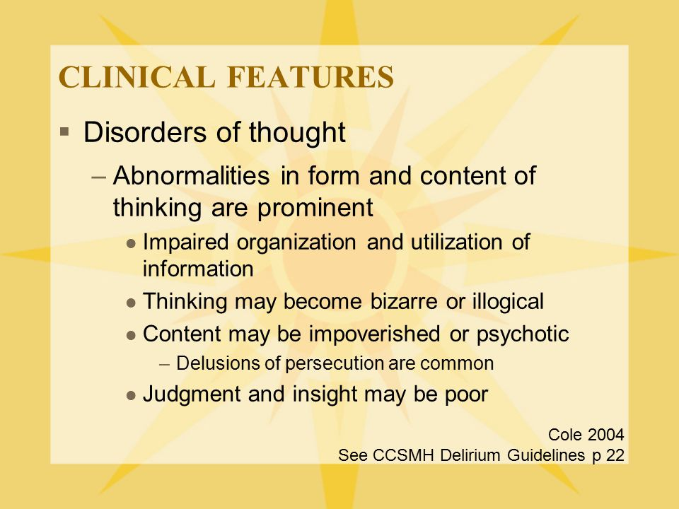CLINICAL FEATURES Disorders of thought