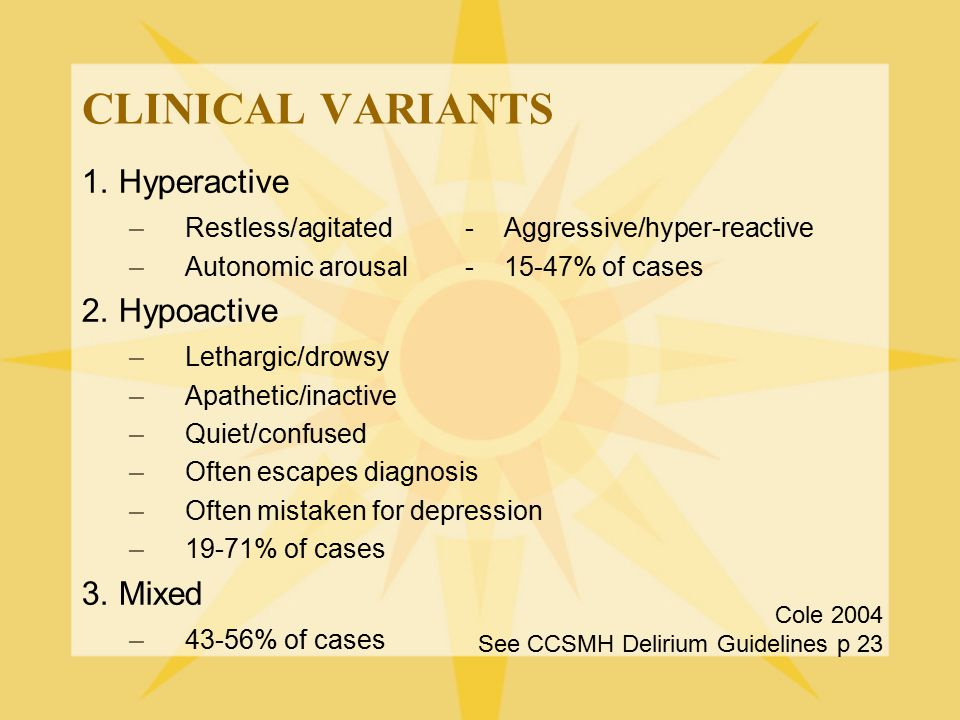 CLINICAL VARIANTS 1. Hyperactive 2. Hypoactive 3. Mixed