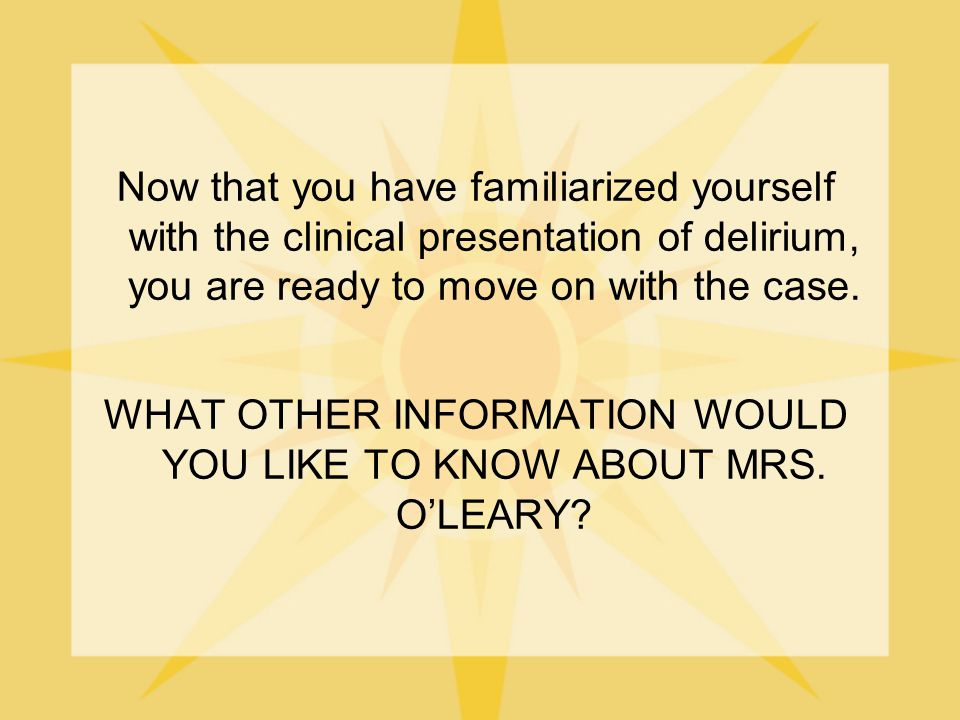 WHAT OTHER INFORMATION WOULD YOU LIKE TO KNOW ABOUT MRS. O'LEARY