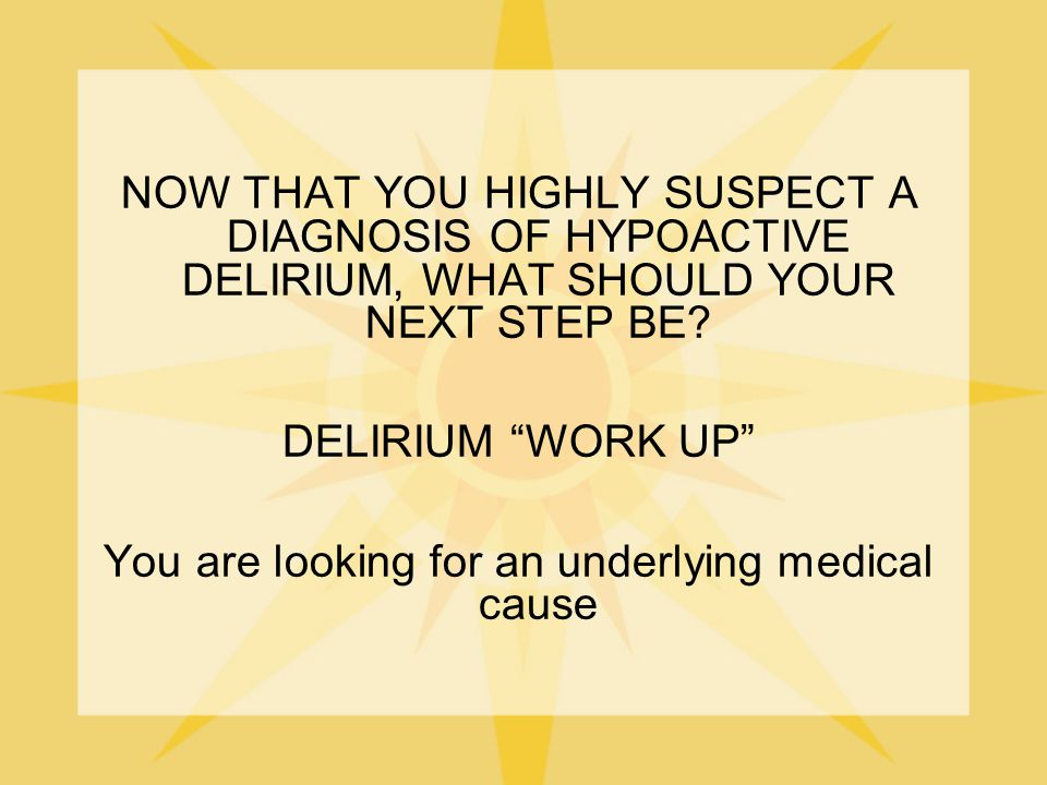 You are looking for an underlying medical cause