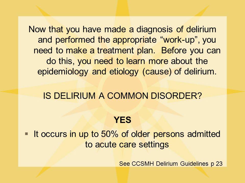 IS DELIRIUM A COMMON DISORDER