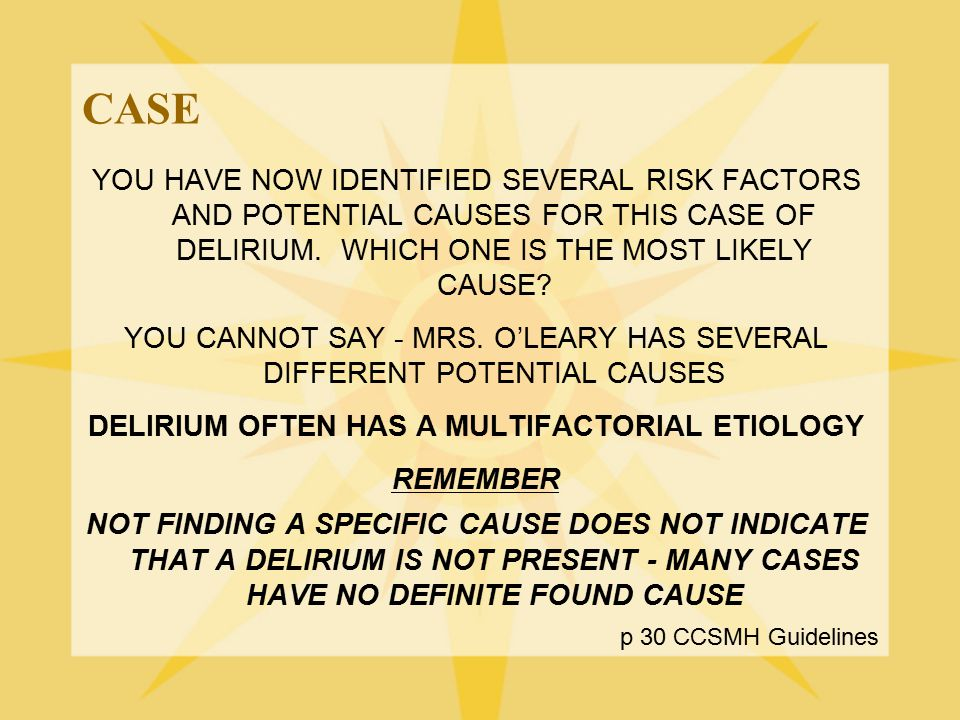 DELIRIUM OFTEN HAS A MULTIFACTORIAL ETIOLOGY