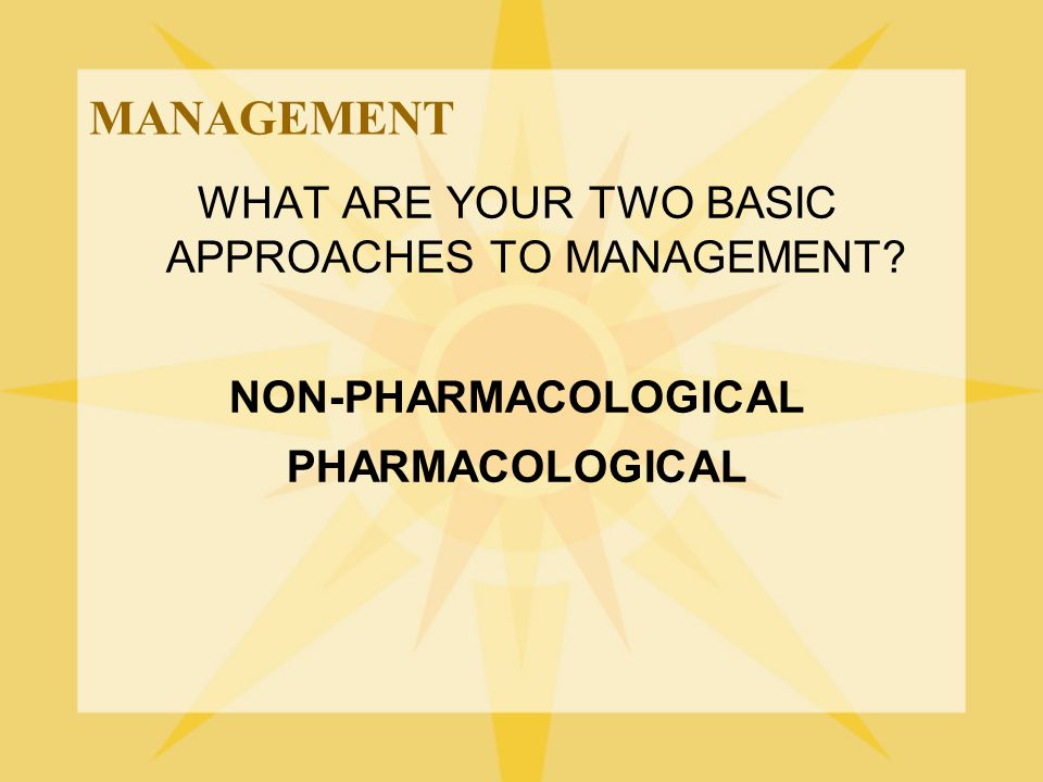 WHAT ARE YOUR TWO BASIC APPROACHES TO MANAGEMENT