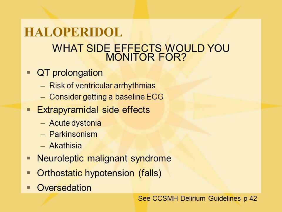 WHAT SIDE EFFECTS WOULD YOU MONITOR FOR