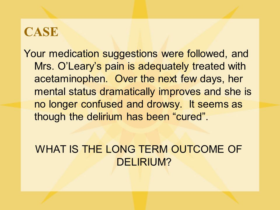 WHAT IS THE LONG TERM OUTCOME OF DELIRIUM