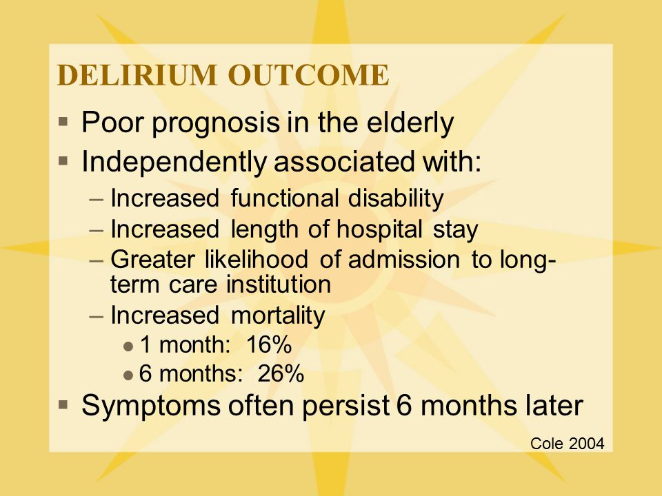 DELIRIUM OUTCOME Poor prognosis in the elderly