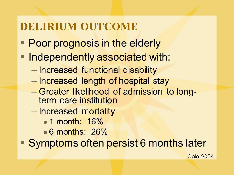 DELIRIUM OUTCOME Poor prognosis in the elderly