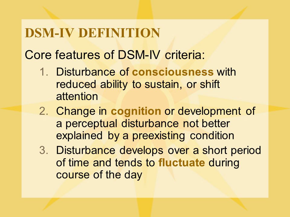 DSM-IV DEFINITION Core features of DSM-IV criteria: