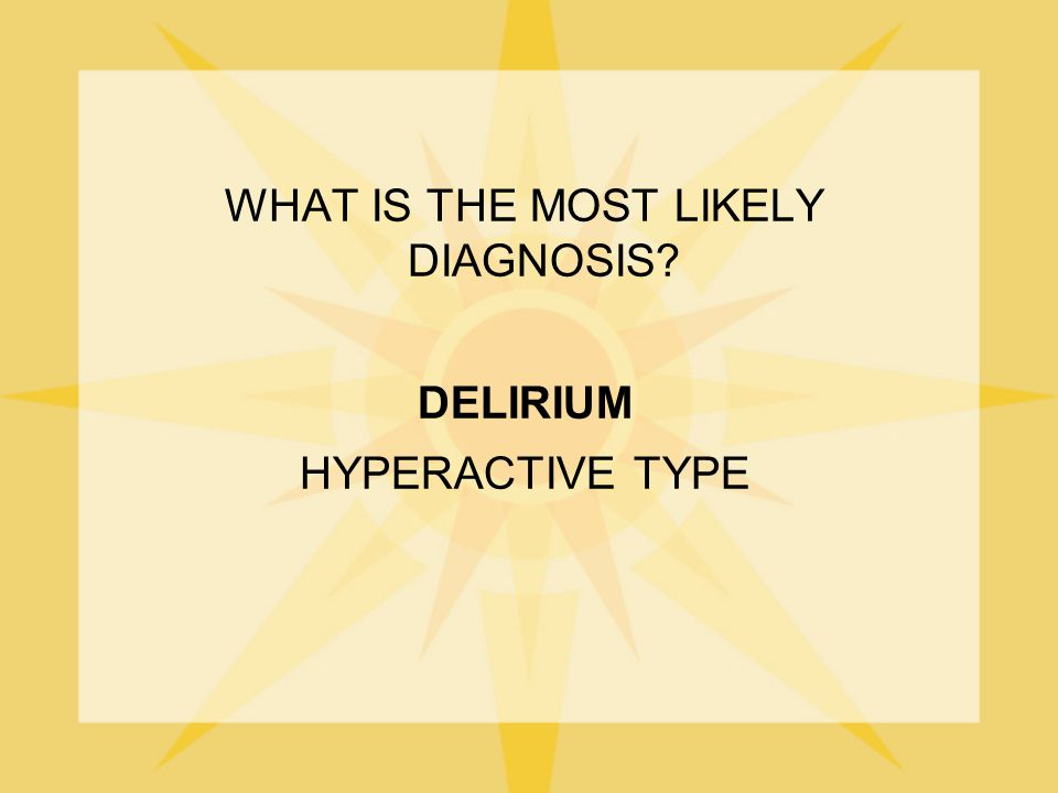 WHAT IS THE MOST LIKELY DIAGNOSIS