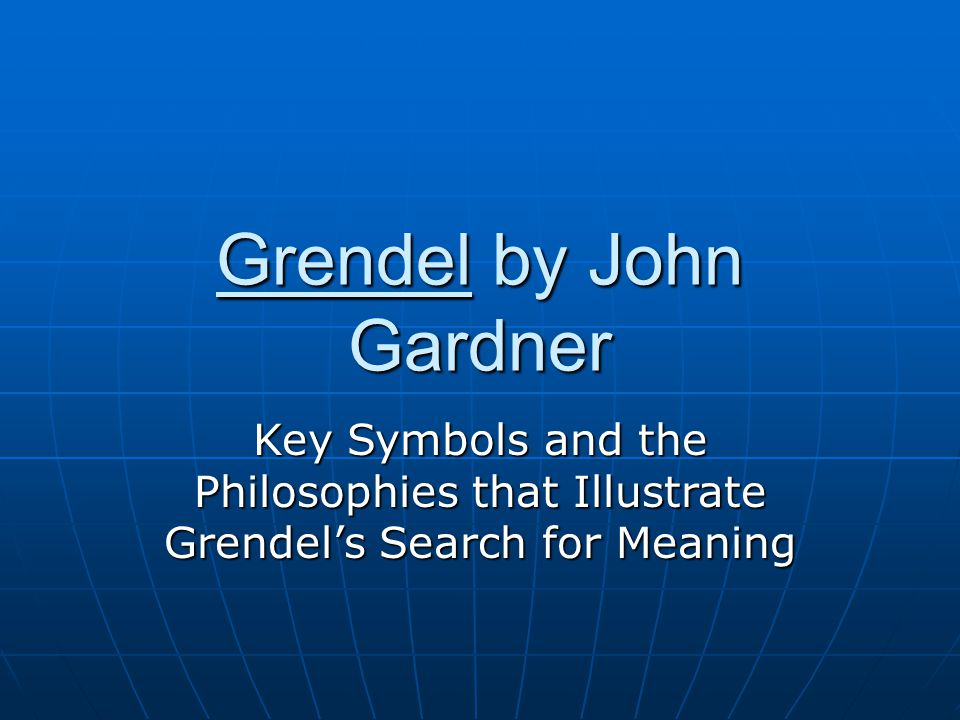an analysis of grendel by john gardner Recent posts a character analysis of grendel in the novel grendel by john gardner charlotte spent $2 million for housing project after 11 years, it hasn't been built | charlotte observer.