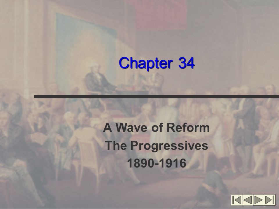 A Wave of Reform The Progressives 1890-1916