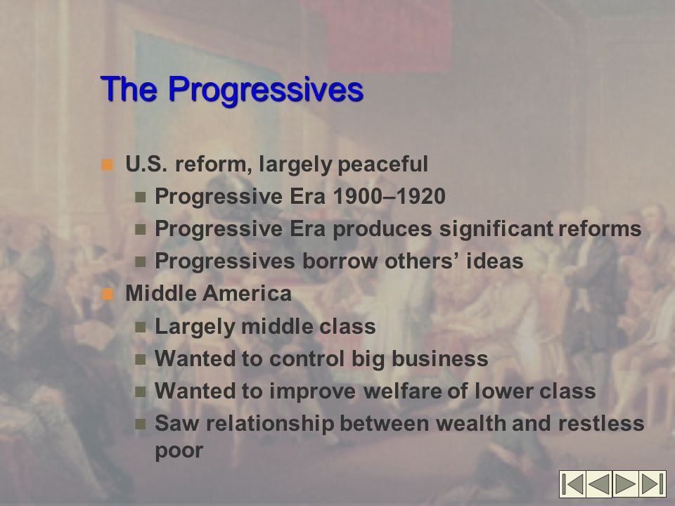 The Progressives U.S. reform, largely peaceful