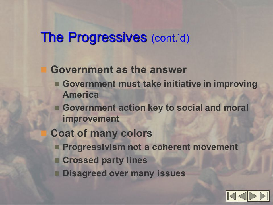 The Progressives (cont.'d)