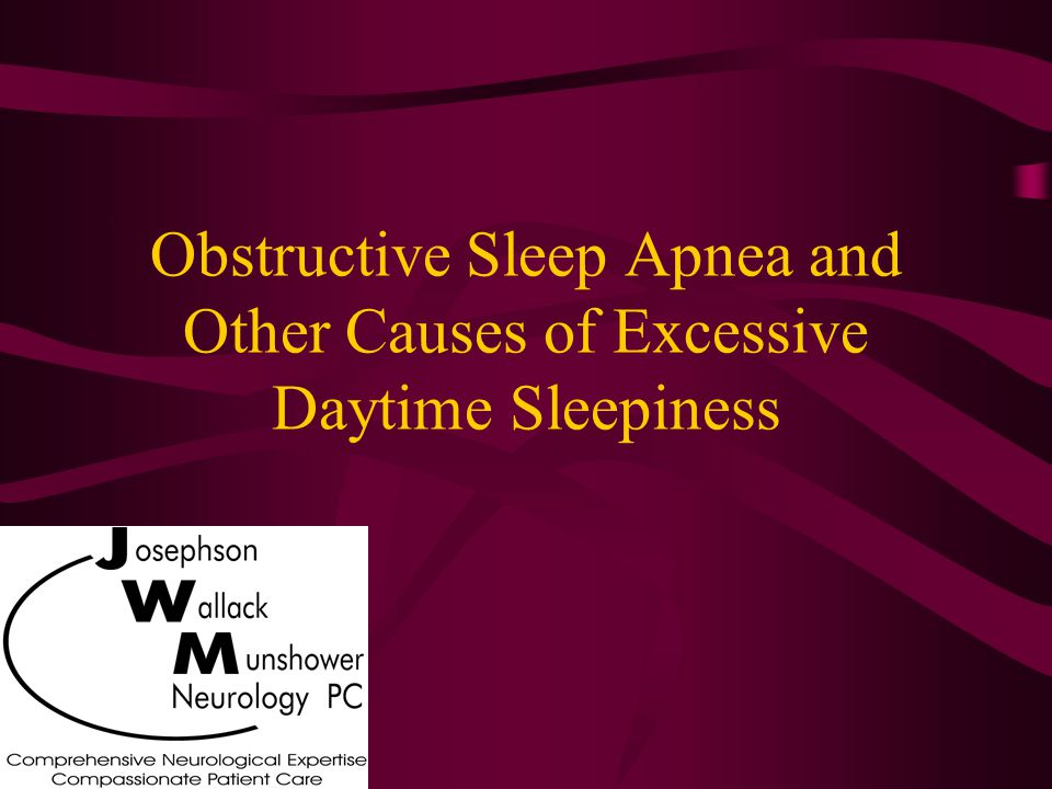 Obstructive Sleep Apnea and Other Causes of Excessive Daytime Sleepiness
