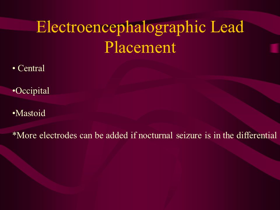 Electroencephalographic Lead Placement