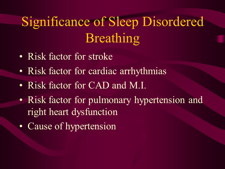 Significance of Sleep Disordered Breathing
