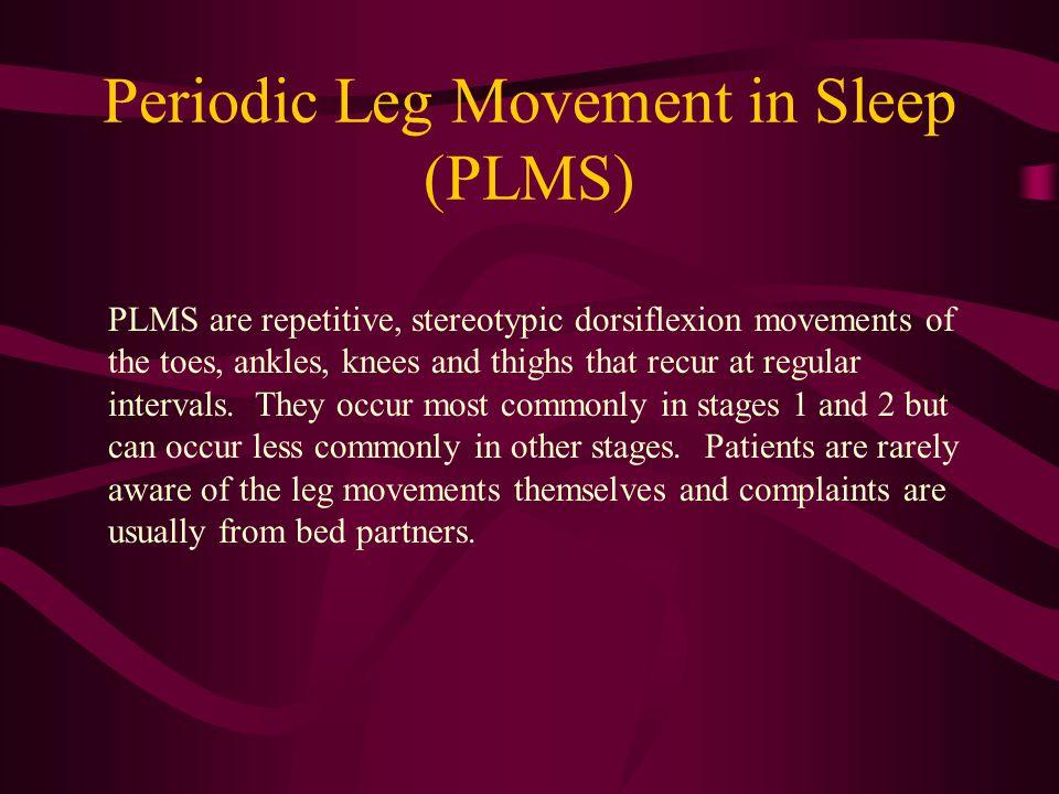 Periodic Leg Movement in Sleep (PLMS)