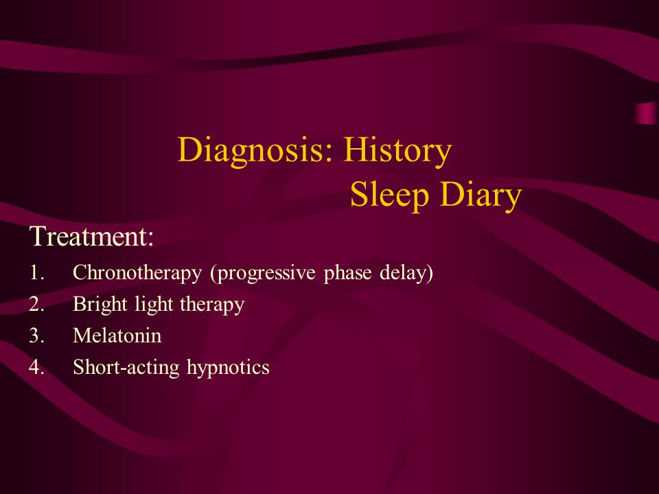 Diagnosis: History Sleep Diary