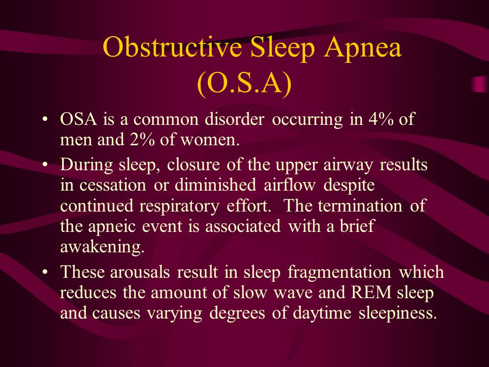 Obstructive Sleep Apnea (O.S.A)