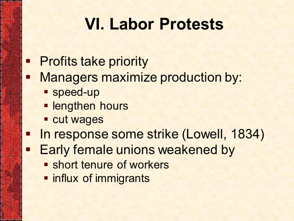 VI. Labor Protests Profits take priority