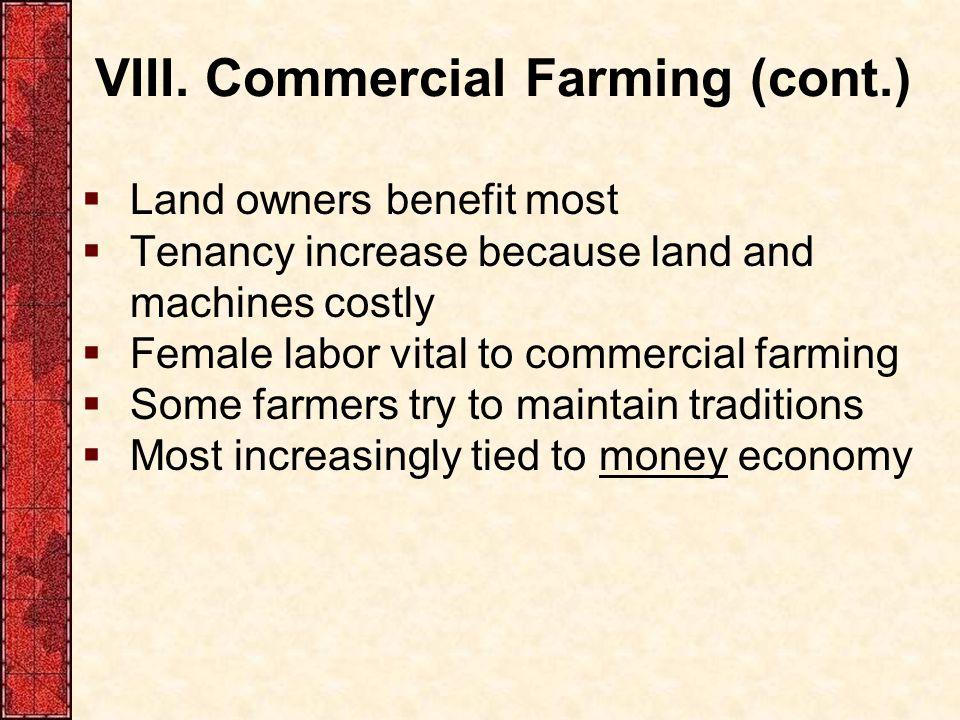 VIII. Commercial Farming (cont.)