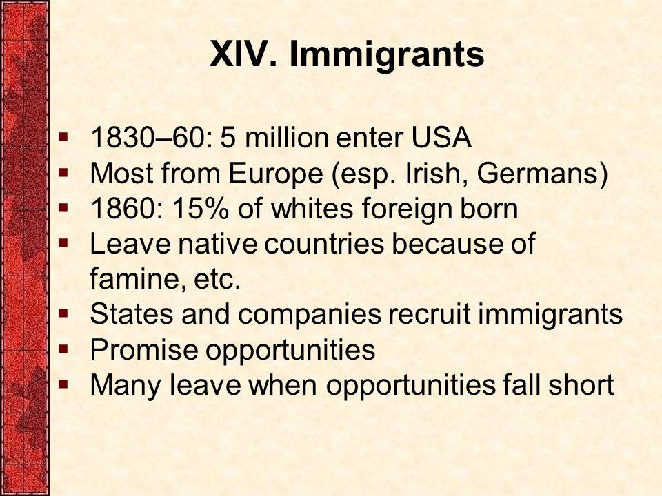 XIV. Immigrants 1830–60: 5 million enter USA