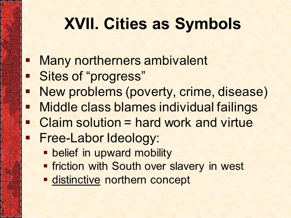 XVII. Cities as Symbols Many northerners ambivalent