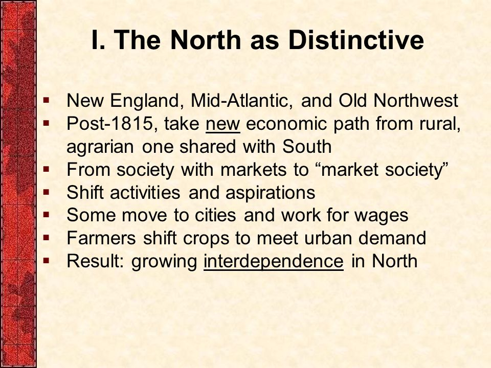 I. The North as Distinctive