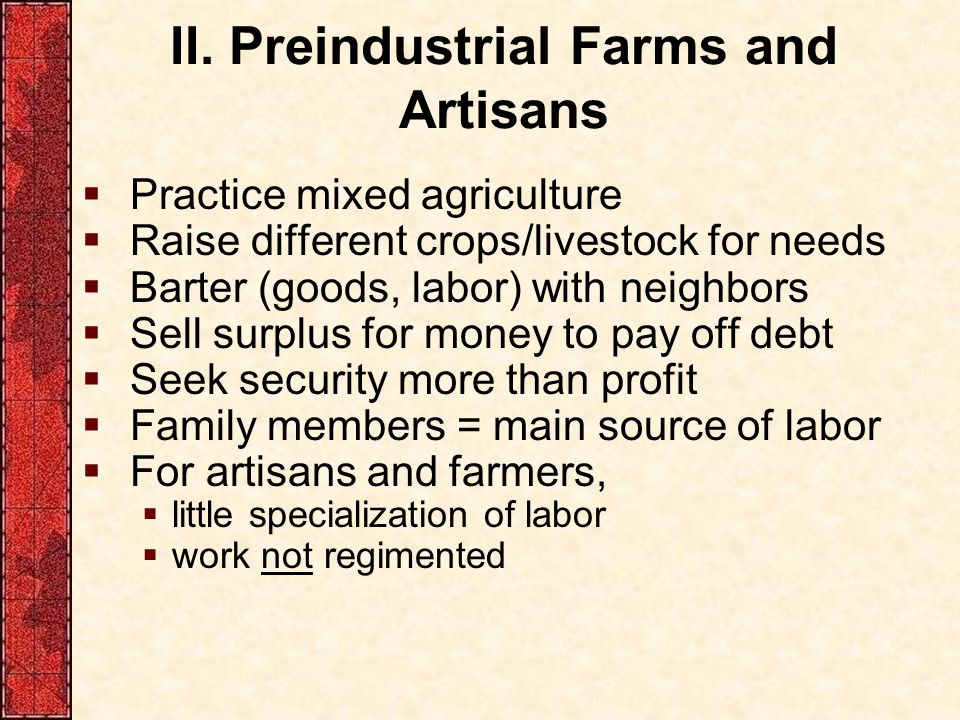 II. Preindustrial Farms and Artisans
