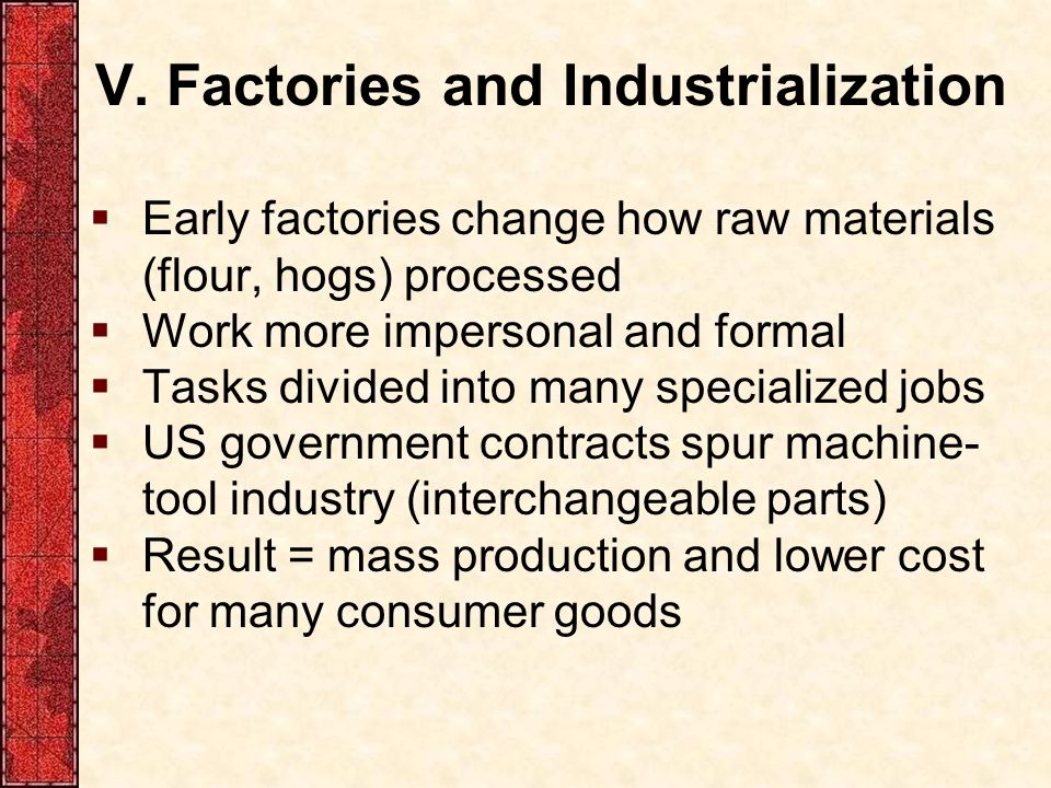 V. Factories and Industrialization