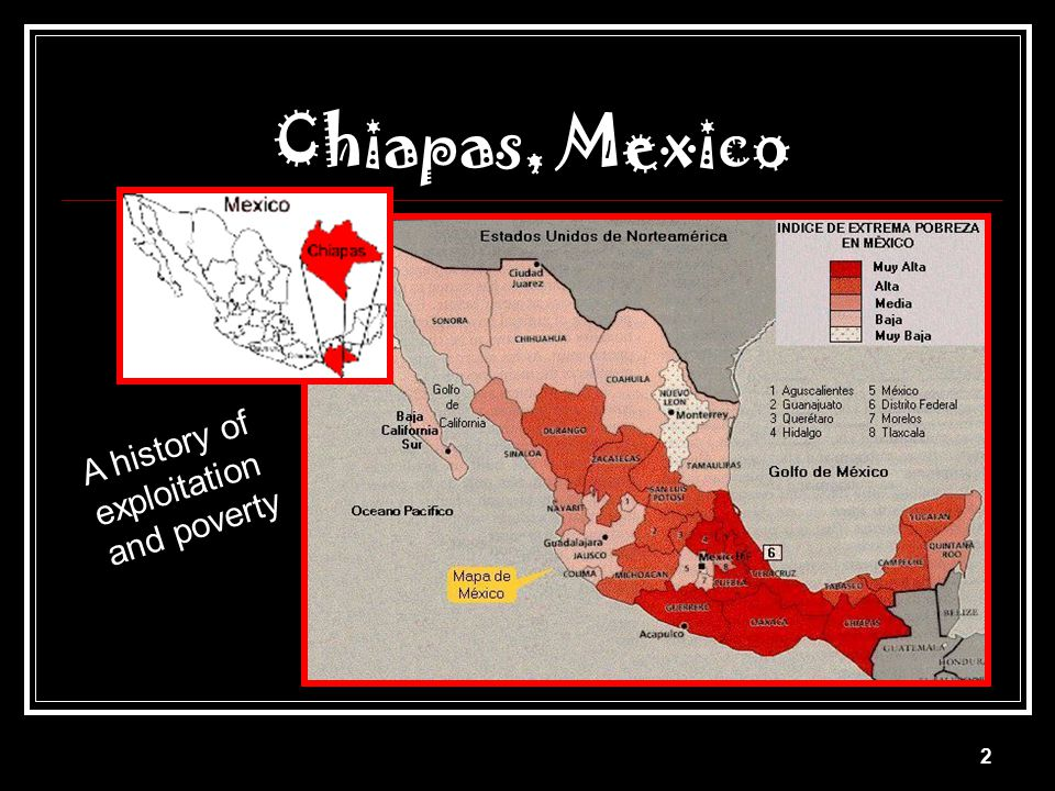 Chiapas, Mexico A history of exploitation and poverty