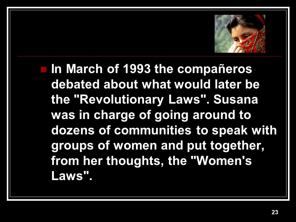 In March of 1993 the compañeros debated about what would later be the Revolutionary Laws .