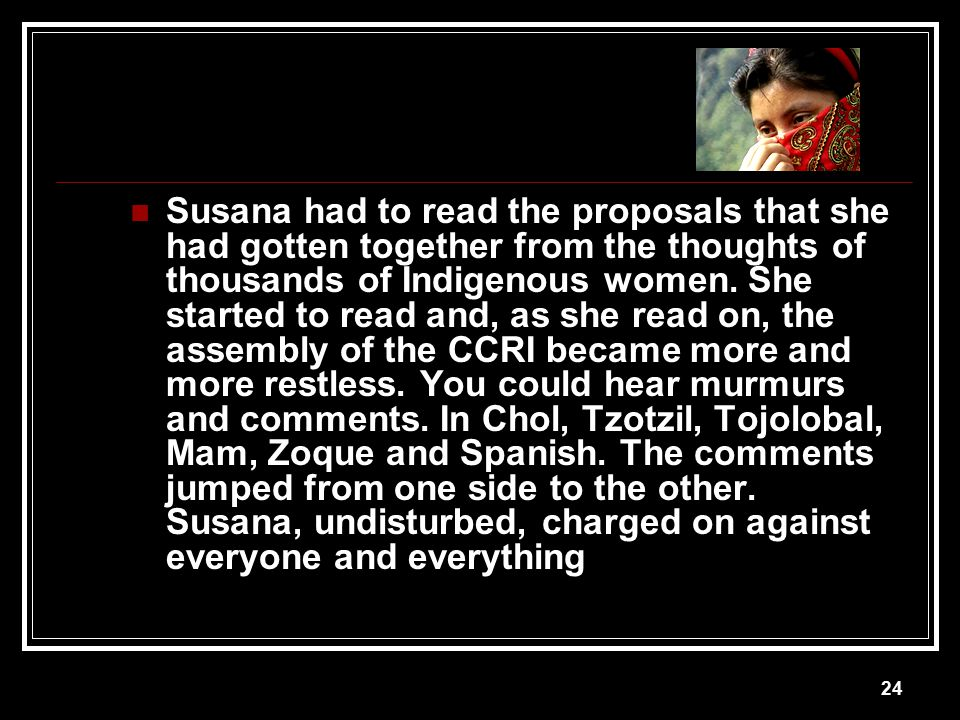 Susana had to read the proposals that she had gotten together from the thoughts of thousands of Indigenous women.