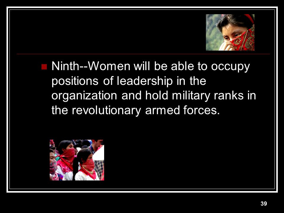 Ninth--Women will be able to occupy positions of leadership in the organization and hold military ranks in the revolutionary armed forces.