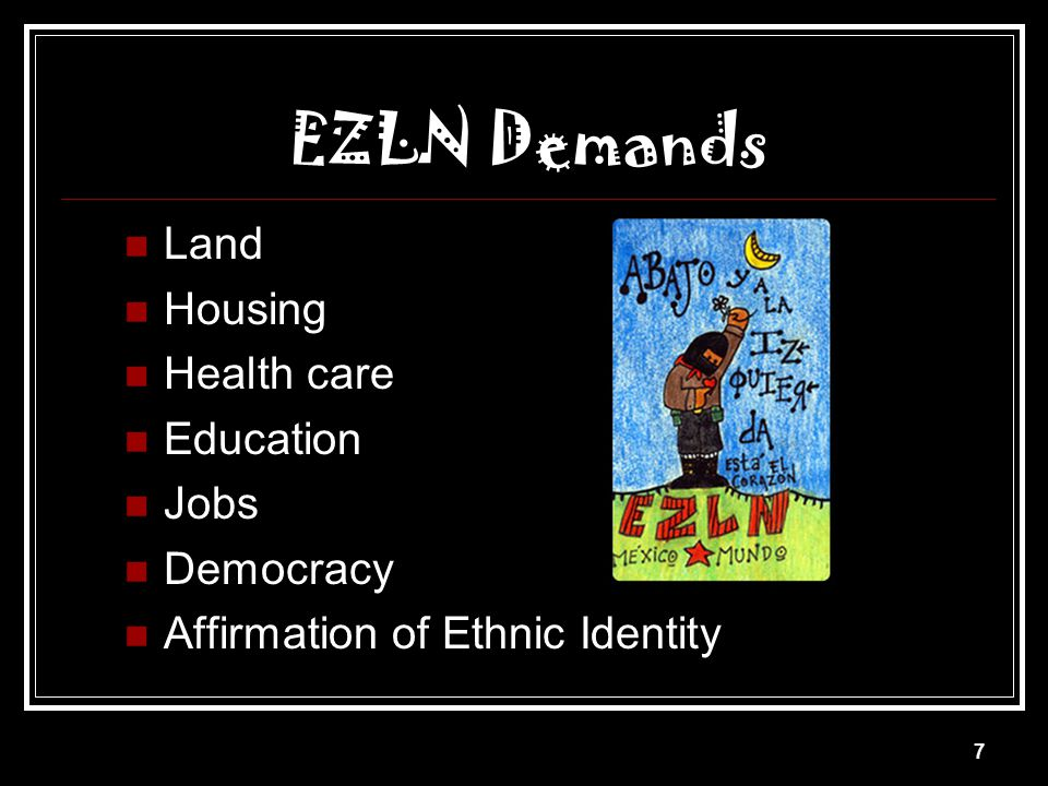 EZLN Demands Land Housing Health care Education Jobs Democracy