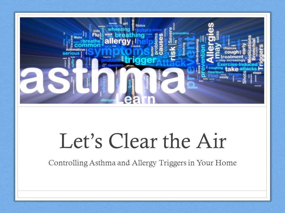 Controlling Asthma and Allergy Triggers in Your Home
